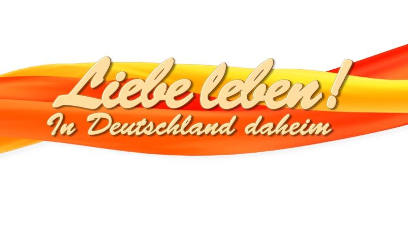 Liebe Leben – In Deutschland daheim